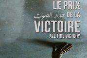 14 mai 2021 : sortie en salle de « Le prix de la victoire » de Ahmad Ghossein