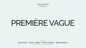 « Première Vague » : 1er long métrage produit par Kino Montréal sur la pandémie au Québec à l'affiche dès le 14 mai 2021