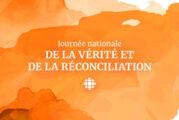 Radio-Canada souligne la toute première Journée nationale de la vérité et de la réconciliation