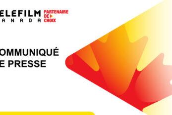 Téléfilm Canada se voit confier la gestion de cinq projets du programme de langue française du Fonds Harold Greenberg